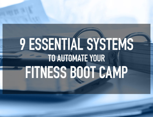 9 Essential Systems to Automate Your Fitness Boot Camp
