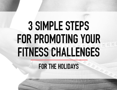 3 Simple Steps For Promoting Your Fitness Challenges For The Holidays (examples included)